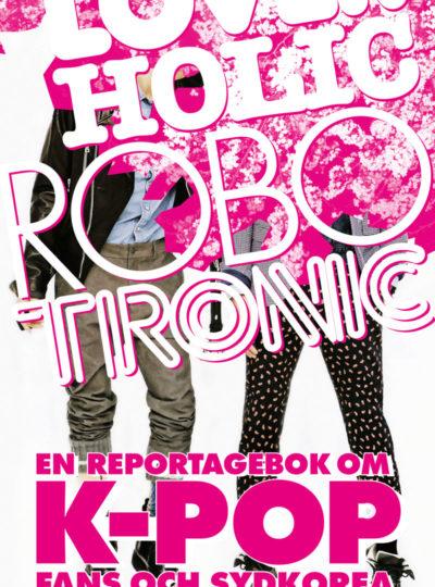 Loverholic robotronic