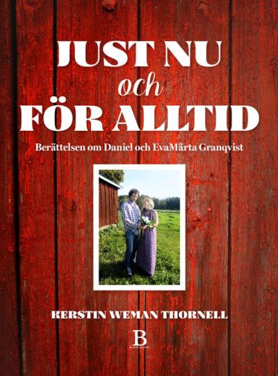 Just nu och för alltid – berättelsen om Daniel och EvaMärta Granqvist