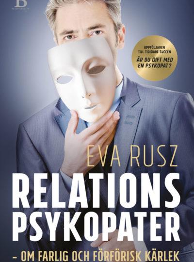 Relationspsykopater – om farlig och förförisk kärlek