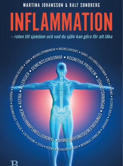 Inflammation – roten till sjukdom och vad du själv kan göra för att läka